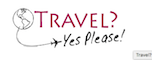 Travel? Yes Please!