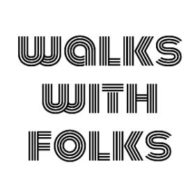 Walks With Folks