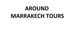 around marrakech tours