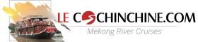 Lecochinchine - Mekong River Cruise