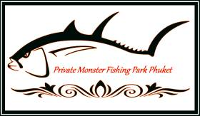 Private Monster Fishing Park Phuket