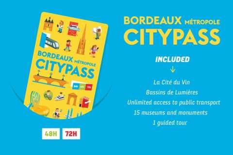 Bordeaux Métropole City Pass: pass découverte 48h ou 72h