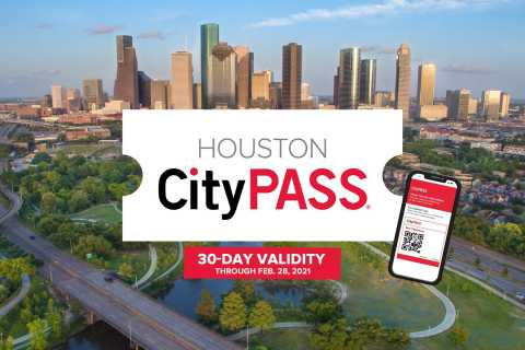 Houston CityPASS®: Save 45% at 5 Top Attractions