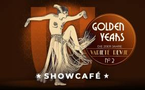 "Berlin: ""Showcafe"" GOLDEN YEARS The '20s Variety Revue No.2"