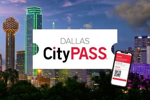 Dallas CityPASS®: Save 37% at 4 Top Attractions