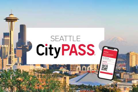 Seattle CityPASS®: Save 46% at 5 Top Attractions